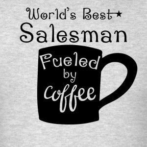 World's Best Salesman Fueled By Coffee - Men's T-Shirt