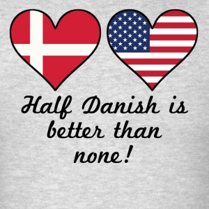 Half Danish Is Better Than None - Men's T-Shirt