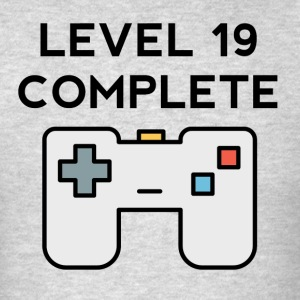 Level 19 Complete 19th Birthday - Men's T-Shirt