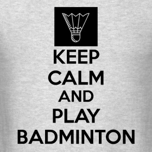 Keep Calm And Play Badminton Collection - Men's T-Shirt