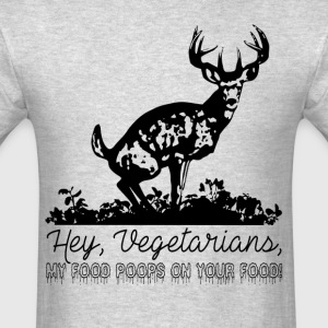 Hey Vegetarians, my food poops on your food! - Men's T-Shirt