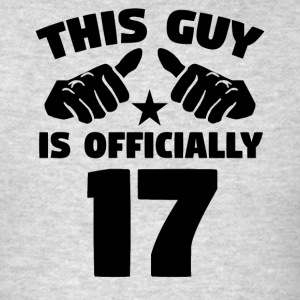 This Guy Is Officially 17 Years Old 17th Birthday - Men's T-Shirt