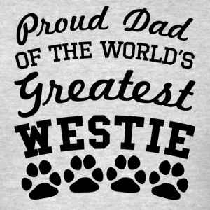 Proud Dad Of The World's Greatest Westie - Men's T-Shirt