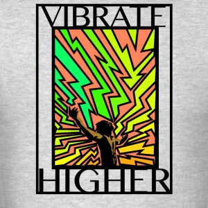 Vibrate Higher - Men's T-Shirt