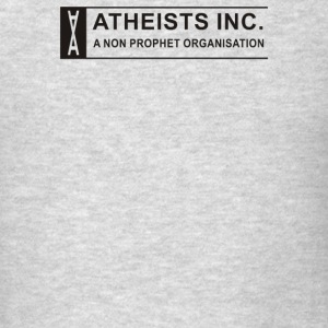 Atheists Inc A Non Prophet Organisation - Men's T-Shirt