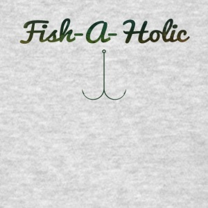 Fisher Funny Gift-Fish-A-Holic- Shirt, Hoodie,Tank - Men's T-Shirt