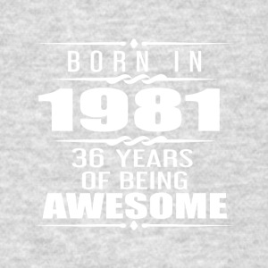 Born in 1981 36 Years of Being Awesome - Men's T-Shirt