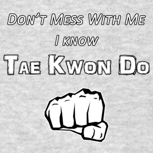 I Know Tae Kwon Do - Men's T-Shirt