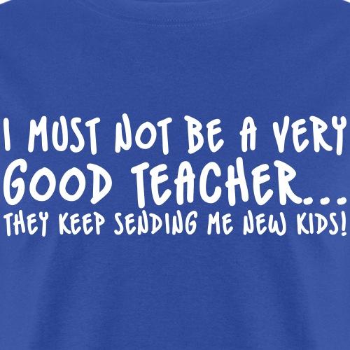 Bad Teacher - Men's T-Shirt