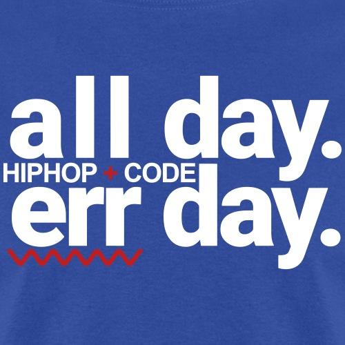alldayerrday-2color - Men's T-Shirt