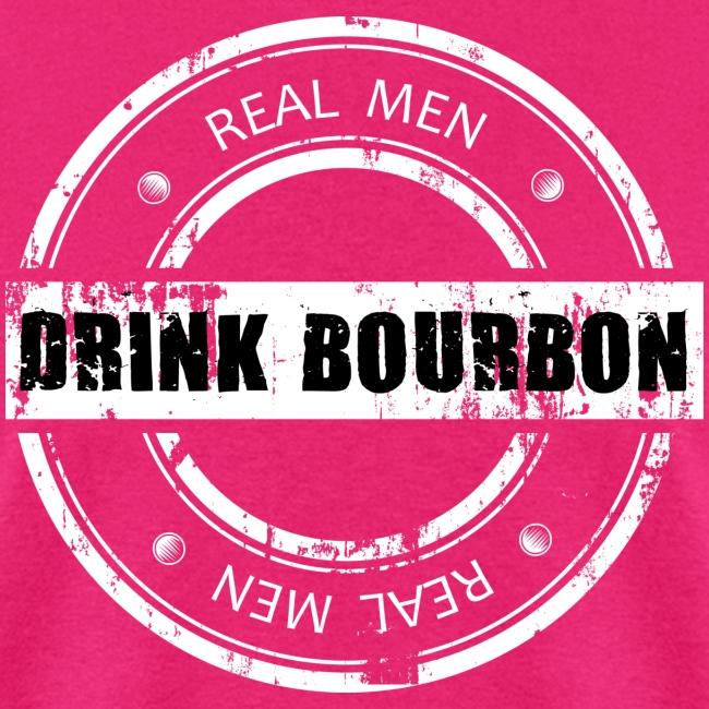 Real Men Drink Bourbon