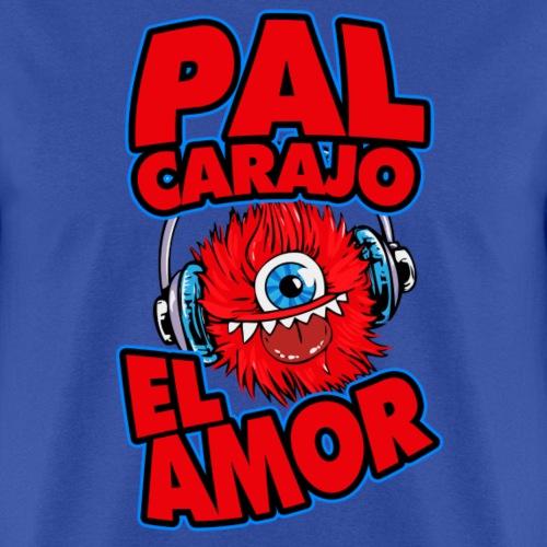 Pal Carajo el amor - Men's T-Shirt