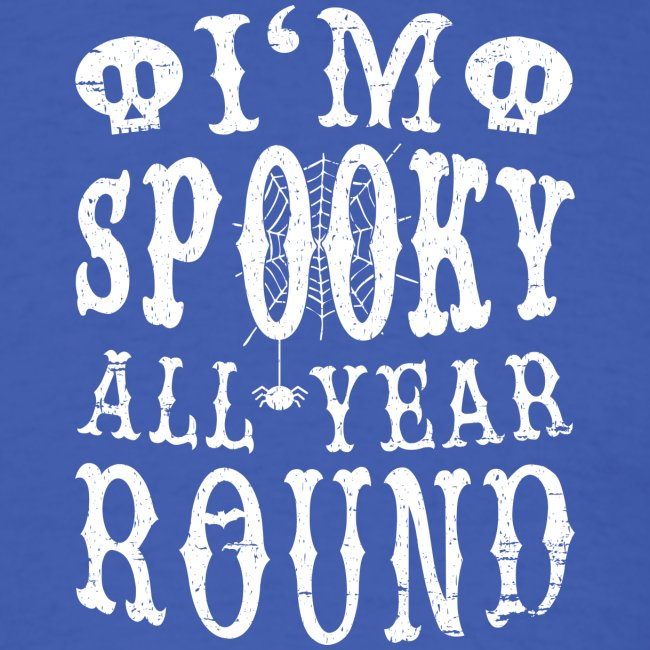 I'm spooky all year round