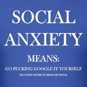Social Anxiety - Men's T-Shirt