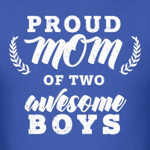 Proud Mom Of Two Boys - Men's T-Shirt