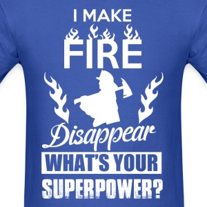 I make fire disappear, what's your superpower? - Men's T-Shirt