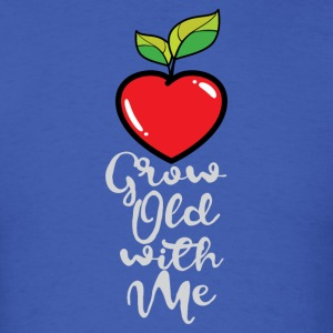 Grow Old with Me - Men's T-Shirt