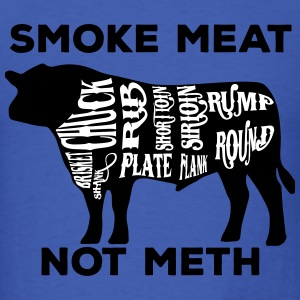 Smoke meat not meth beef edition - Men's T-Shirt