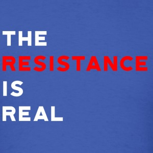 The Resistance is Real - Men's T-Shirt