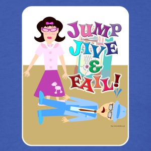 Jump Jive and Fail - Men's T-Shirt