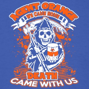 Agent Orange We Came Home Death Came With Us Shirt - Men's T-Shirt