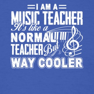 Funny Music Teacher Way Cooler Student School Tees - Men's T-Shirt