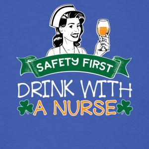 07 SAFETY FIRST DRINK WITH A NURSE - Men's T-Shirt