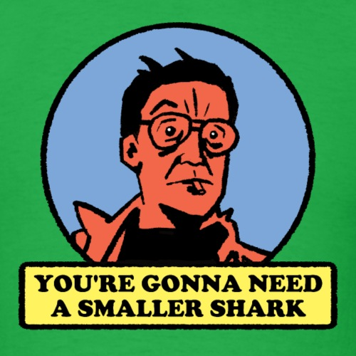 You're Gonna Need A Smaller Shark