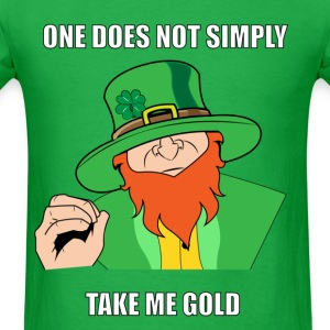Meme funny leprechaun St Patricks Day Shirt - Men's T-Shirt