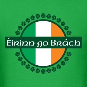 Eirinn go Brach translates to Ireland Forever! - Men's T-Shirt