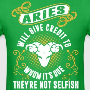 Aries Will Give Credit To Whom Its Due Theyre Not - Men's T-Shirt