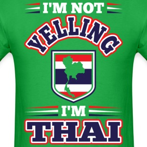 Im Not Yelling Im Thai - Men's T-Shirt