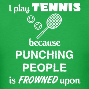 Tennis Player Gift - I play Tennis present - Men's T-Shirt