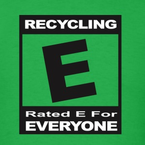 Recycling- Rated E for Everyone - Men's T-Shirt