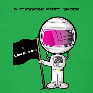 Spaceman, Message from space - Men's T-Shirt