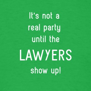 Lawyers Humor - Party - Men's T-Shirt