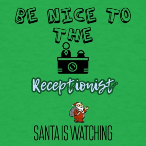 Be nice to the Receptionist Santa is watching you - Men's T-Shirt