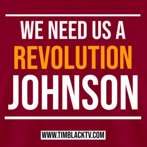 we need a revolution johnson - Men's T-Shirt