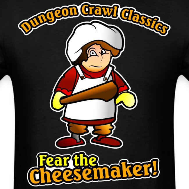 Fear the Cheesemaker