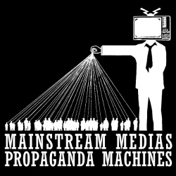 Mainstream medias propaganda machines