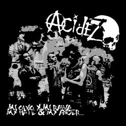 Acidez - Mi odio y mi rabia / My hate & my anger