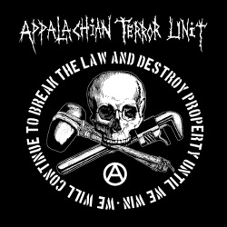 Appalachian Terror Unit - We will continue to break the law and destroy property until we win