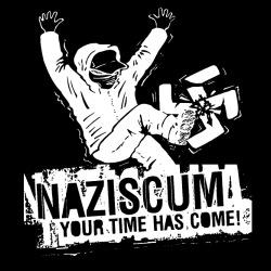 Nazi scum, your time has come!