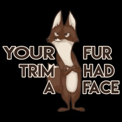 Your fur trim had a face