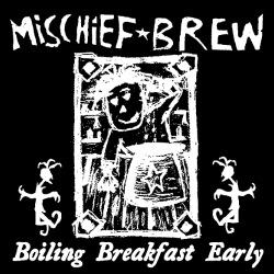 Mischief Brew - Boiling breakfast early