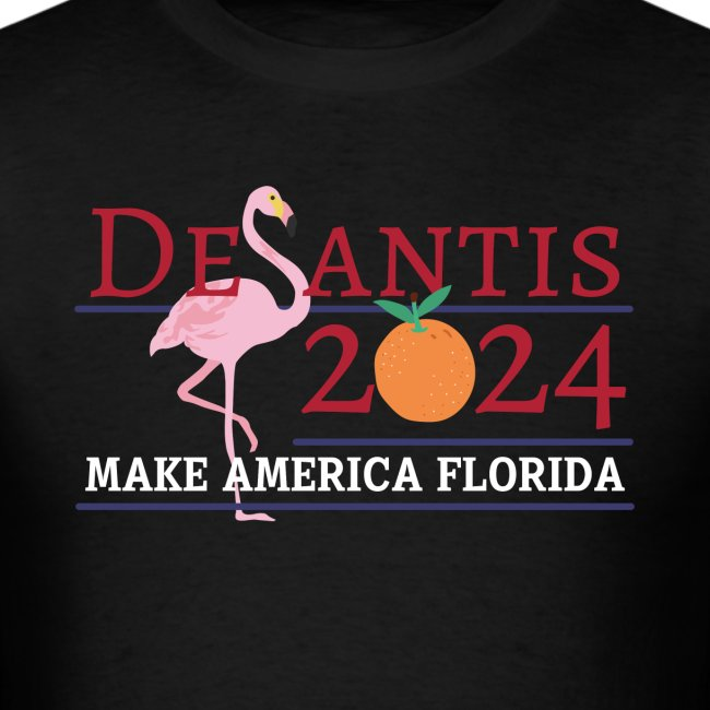 DeSantis 2024 Make America Florida Flamingo Orange