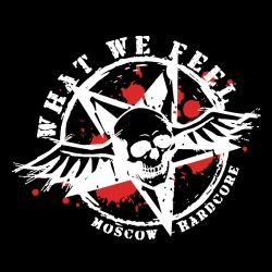What We Feel - Moscow hardcore