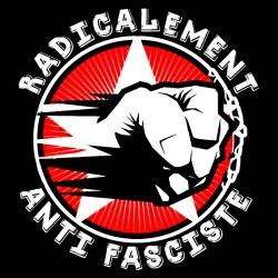 Radicalement anti fasciste
