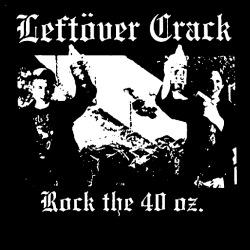 Leftover Crack - Rock the 40 oz.