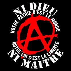Ni dieu Ni Maitre - Notre patrie c\'est le monde, notre loi c\'est la liberté